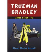 What [or who] is the inspiration behind Trueman Bradley, Aspie Detective?